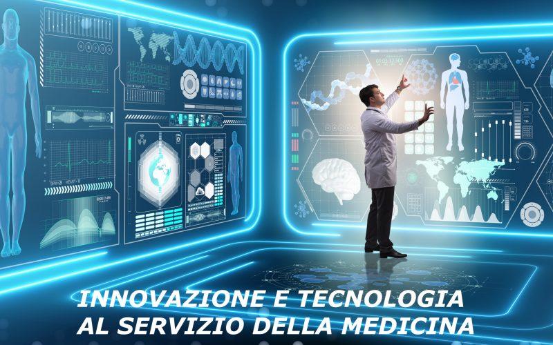 INNOVAZIONE E TECNOLOGIA AL SERVIZIO DELLA MEDICINA